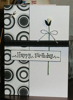 167. Black & White birthday card. #handmade #monochrome