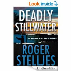4.5 stars 1,095 reviews Amazon.com: Deadly Stillwater (McRyan Mystery Series) eBook: Roger Stelljes: Kindle Store