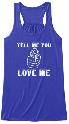 Tell Me You Love Me True Royal T-Shirt Front