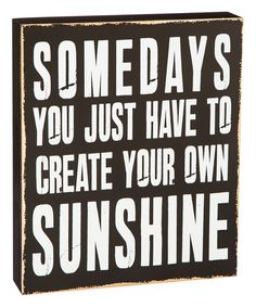 Look at this 'Create Your Own Sunshine' Box Sign on #zulily today!