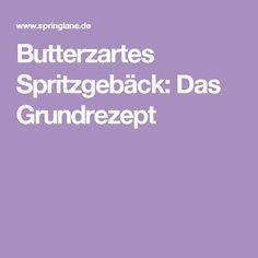 Butterzartes Spritzgebäck: Das Grundrezept