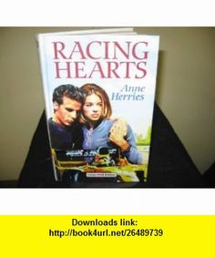 Racing Hearts (9780708942703) Anne Herries , ISBN-10: 0708942709  , ISBN-13: 978-0708942703 ,  , tutorials , pdf , ebook , torrent , downloads , rapidshare , filesonic , hotfile , megaupload , fileserve