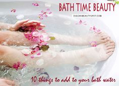 Bath Time Beauty - 10 things to add to your bath water : ♥ IndianBeautySpot.Com ♥