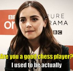 Image result for jenna coleman chess quote