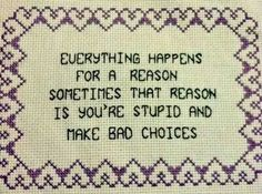 Needlepoint... hours and hours and thinking about those bad decisions...