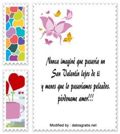dedicatorias de perdòn para mi novio en San Valentìn,palabras de dìsculpas para mi enamorado en Sa Valentìn: http://www.datosgratis.net/mensajes-para-disculparte-en-san-valentin/