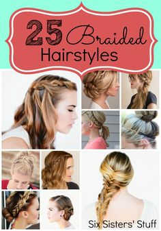 25 Easy Hairstyles with Braids from SixSistersStuff.com. Perfect for a new Spring look! #hair #braids #tutorials