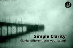 Simple Clarity is the ability to describe your business and what makes it unique in ten words or less. This is deceptively hard.