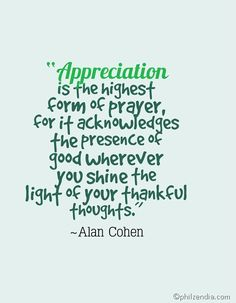Quotes About Gratitude - Appreciation is the highest form of prayer