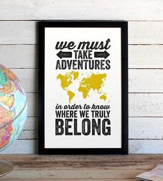 """Love this. """"We must take adventures to know where we truly belong."""" :: World Adventure Typographic Map Print by The Oyster's Pearl"""