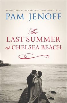 16 must-read books for Kristin Hannah fans, including The Last Summer at Chelsea Beach by Pam Jenoff.