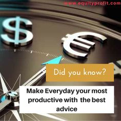 Make Everyday your most productive with the best advice - www.equityprofit.com