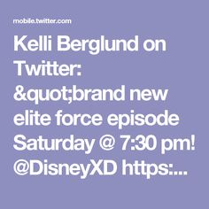"Kelli Berglund on Twitter: ""brand new elite force episode Saturday @ 7:30 pm! @DisneyXD https://t.co/PRSWY9FtcM"""