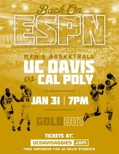 ESPN is coming BACK to UC Davis for the Men's Basketball game against Cal Poly on Saturday 1/31! Don't forget, you can purchase & wear our new #GOLDOUT T-shirt for only $7.99 at the game! #GoAgs