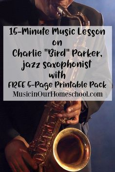 """Come get a Music Lesson on Charlie """"Bird"""" Parker, jazz saxophonist and composer from America with free printable pack. Music Education Lessons, Music Lessons For Kids, Music Lesson Plans, Music For Kids, Piano Lessons, Physical Education, Health Education, Bird Parker, Middle School Music"""