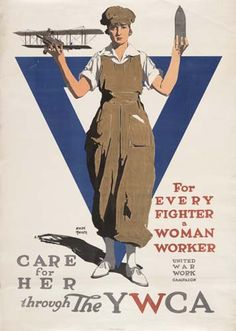 Vintage World War 1 Poster cute young girl with a biplane in one hand and a bomb shell in the other, poster text says For Every Fighter a Woman Worker, Car for her through the YMCA (Young Womans Christian Organization)