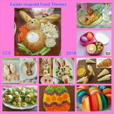 "Easter Inspired Food Theme for Your Family - ""Happy Easter"" to All! CCS"