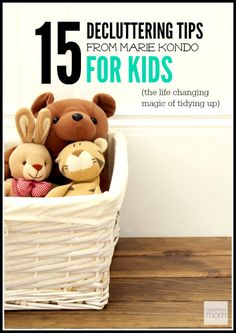 Ready to make decluttering a family affair? Here are 15 Ways to Eliminate Kid's Clutter from Marie Kondo.