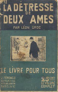 Georges Vallée - Léon Groc, La détresse de deux âmes, Ferenczi Le Livre Pour Tous n°12, 1919, 48 pages