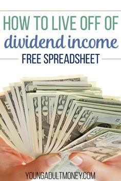How Much Can You Make in Dividend Income? This Spreadsheet Will Show You | Young Adult Money