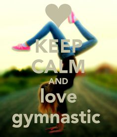 KEEP CALM AND LOVE GYMNASTIC. Another original poster design created with the Keep Calm-o-matic. Buy this design or create your own original Keep Calm design now. Gymnastics Moves, Gymnastics Pictures, Rhythmic Gymnastics, Gymnastics Stuff, Gymnastics Quizzes, Olympic Gymnastics, Olympic Games, Inspirational Gymnastics Quotes, Vive Le Sport