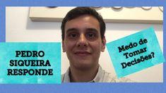 Pedro Siqueira responde. Medo De Tomar Decisões?