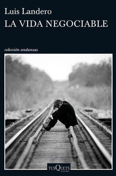 """No te pierdas """"La vida negociable"""". La nueva y esperada novela de Luis Landero tras el éxito de 'El balcón en invierno'."""