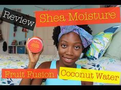Review | Shea Moisture Fruit Fusion Coconut Water Weightless Hair Masque...