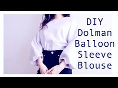 DIY Dolman / Balloon Sleeve Blouseㅣmadebyaya - YouTube