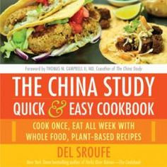 The China Study Quick & Easy Cookbook--check out recipes from the book here!
