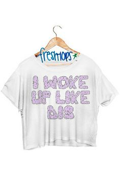 Haha, I need this shirt for every morning I roll out of bed to walk my dog, hair a mess and in mismatched clothes. I Woke up Like This Crop Shirt - Fresh-tops.com