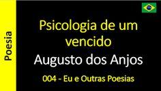 Poesia - Sanderlei Silveira: Augusto dos Anjos - 004 - Psicologia de um vencido...