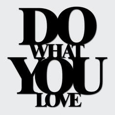 Napis na ścianę dekoracyjny DEKOSIGN DO WHAT YOU LOVE