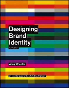Designing Brand Identity: An Essential Guide for the Whole Branding Team: Amazon.de: Alina Wheeler: Fremdsprachige Bücher