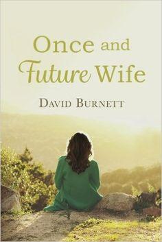 Once and Future Wife: David Burnett: 9781532724381: Amazon.com: Books