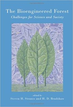 The bioengineered forest [Recurso electrónico] : challenges for science and society / edited by Steven H. Strauss and H.D. (Toby) Bradshaw PUBLICACIÓN	Washington, DC : Resources For the Future, c2004