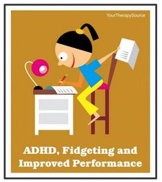 ADHD, Fidgeting and Improved Performance-pinned by @PediaStaff – Please Visit ht.ly/63sNtfor all our pediatric therapy pins