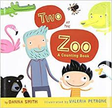 Title: Two At The Zoo  Author: Danna Smith  Illustrator: Valerie Petrone