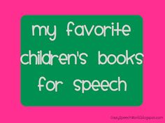 Crazy Speech World: My FAVORITE Children's Books For Speech {Part 1). Pinned by SOS Inc. Resources. Follow all our boards at pinterest.com/sostherapy for therapy resources.
