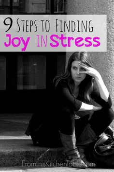 9 simple steps on finding joy in stress. I need these right now! Great advice.