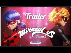 Miraculous: Le storie di Ladybug e Chat Noir - Stagione 2 | Trailer non ufficiale - YouTube