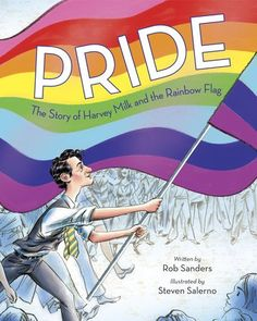 ‪Pride: The Story of Harvey Milk and the Rainbow Flag by Rob Sanders with illustrations by Steven Salerno. For #gaypridemonth we're sharing this important story of hope.  #kidlit #LGBTQ #rainbowflag ‬#kidlitart #pridemonth #prideawareness #diversity #picturebookreview #childrensbooks ‪https://wp.me/p3X25n-7EQ‬