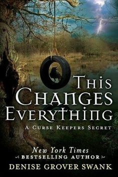 """This Changes Everything""  ***  Denise Grover Swank  (2014)"