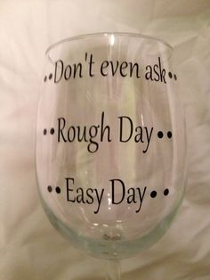 Easy day,  rough day  wine glass, Personalized wine glass on Etsy, $12.00