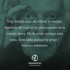 Alejandro Jodorowsky: Eres bella http://reikinuevo.com/alejandro-jodorowsky-eres-bella/