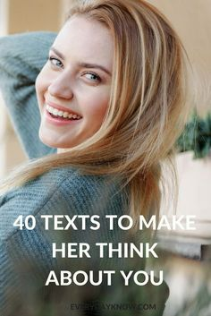 40 Texts to Make Her Think About You