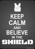 Keep Calm and Believe in the Shield Poster by *Stephy-McFly on deviantART