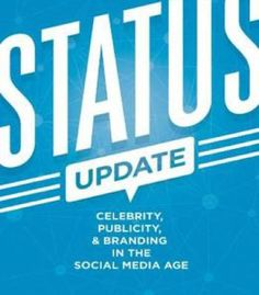 Status Update: Celebrity Publicity And Branding In The Social Media Age PDF