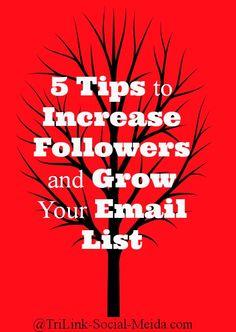 5 Tips to Increase Followers and Grow Your Email List www.TriLink-Social-Media.com #socialmedia #platform #author
