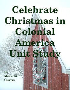 Celebrate Christmas in Colonial America! Unit Study - Powerline Productions | Unit Studies | CurrClick